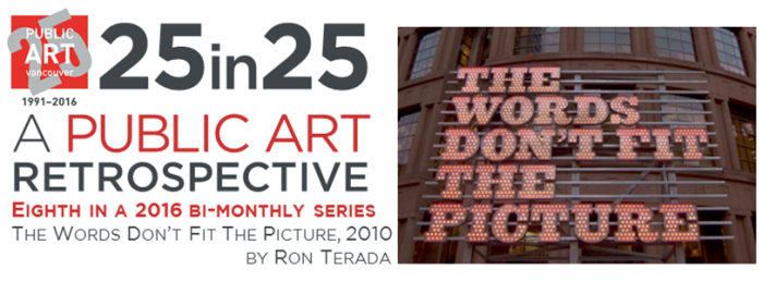 Culture - Public Art - 25th Anniversary - 25in25 series - 08 - APR – The Words Don't Fit the Picture  - Ron Terada - title image - png