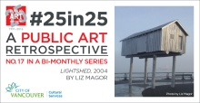 25in25: A Public Art Retrospective – Light Shed by Liz Magor - Photo by Liz Magor